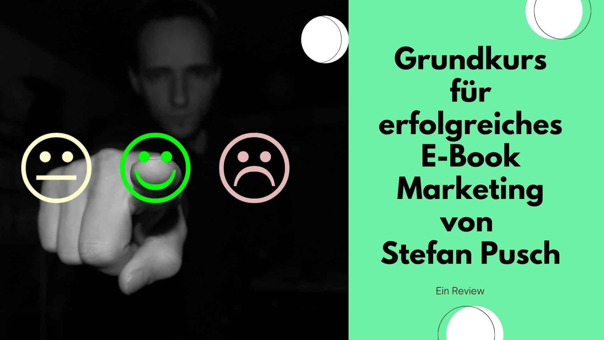 Review zu Stefan Pusch. Grundkurs für erfolgreiches E-Book Marketing von Stefan Pusch.